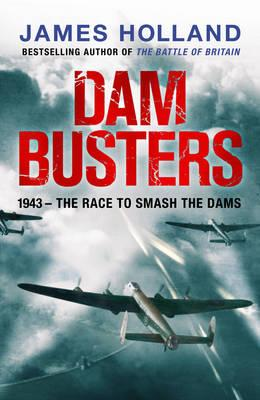 Dam Busters Race to Smash The Dams 1943
